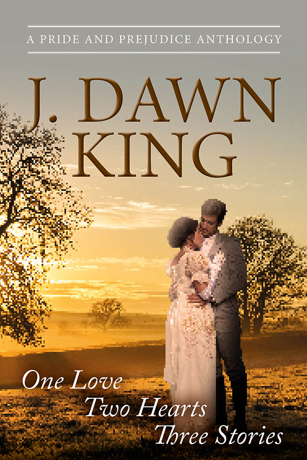 J. Dawn King, Jane Austen fan fiction, Jane Austen variation, Pride and Prejudice fan fiction, Pride and Prejudice variation, fiction, historical fiction, novel, Jane Austen