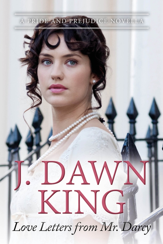 love letters from mr. darcy, pride and prejudice variation, pride and prejudice, J. Dawn King, Joy Dawn King, Jane Austen fan fiction, Jane Austen variation, historical fiction, historical romance